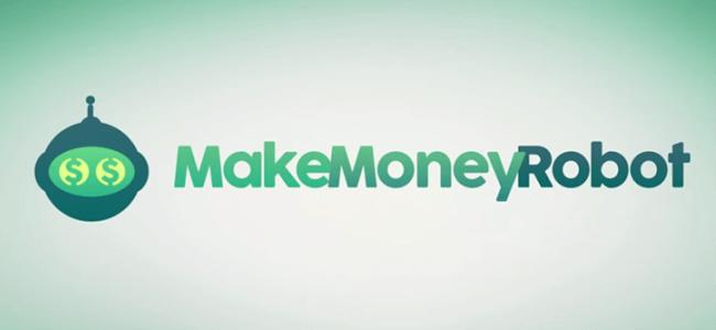 Make Money Robot – 2017 UPDATE